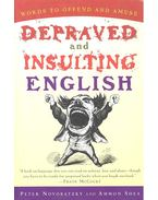 Depraved and Insulting English - NOVOBATZKY, PETER - SHEA, AMMON