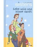 Sisters - Lebe wild und küsse sanft - LESSMAN, C. B.