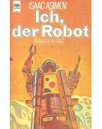 Ich, der Robot - IASIMOV, ISAAC