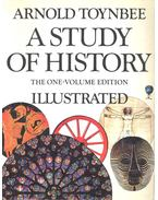 A Study of History - The One-Volume Edition - Illustrated - TOYNBEE, ARNOLD
