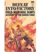 Defeat into Victory - SLIM, FIELD-MARSHAL