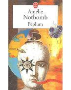 Péplum - Nothomb, Amélie