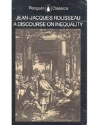 A Discourse on Inequality - Rousseau, Jean-Jacques