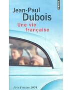 Une vie francaise - DUBOIS, JEAN-PAUL