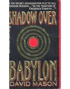 Shadow Over Babylon - Mason, David