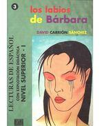 Los labios de Bárbara - Nivel Superior I. - SÁNCHEZ, DAVID CARRIÓN