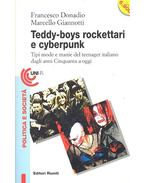 Teddy-boys, rockettari e cyberpunk - DONADIO, FRANCESCO - GIANOTTI, MARCELLO