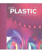 Pure Plastic - New Materials for Today's Architecture - UFFELEN, CHRIS van