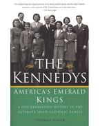 The Kennedys - America's Emerald Kings - A Five-Generation History of the Ultimate Irish-Catholic Family - MAIER, THOMAS