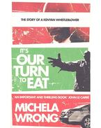 It's Our Turn To Eat - The Story of a Kenyan Whistleblower - WRONG, MICHELA