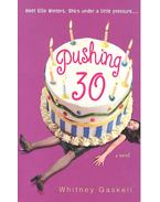 Pushing 30 - GASKELL, WHITNEY
