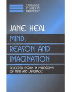 Mind, Reason, and Imagination - Selected Essays in Philosophy of Mind and Language - HEAL, JANE