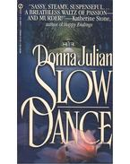 Slow Dance - JULIAN, DONNA