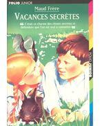 Vacances secrètes - FRERE, MAUD