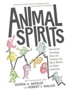 Animal Spirits - How Human Psychology Drives the Economy, and Why It Matters for Global Capitalism - AKERLOF, GEORGE A. - SHILLER, ROBERT J.