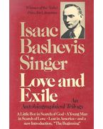 Love and Exile - An autobiographical trilogy - SINGER,ISAAC BASHEVIS