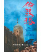 The Tower of London - Tales of Victorian London - NATSUME, SOSEKI