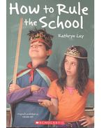 How to Rule the School - LAY, KATHRYN