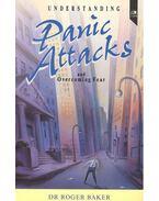 Understanding Panic Attacks and Overcaming Fear - BAKER, ROGER Dr.