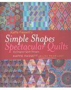 Kaffe Fassett's Simple Shapes Spectacular Quilts - FASSETT, KAFFE - LUCY, LIZA PRIOR