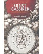 Ernst Cassirer - The Last Philosopher of Culture - SKIDELSKY, EDWARD
