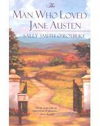 The Man Who Loved Jane Austen - O'ROURKE, SALLY SMITH