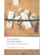 The Major Works - including New Atlantis and the Essays - Bacon, Francis