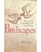 Birdscapes - Birds in Our Imagination and Experience - MYNOTT, JEREMY