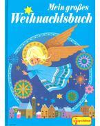 Mein grosses weihnachtbuch - KUHN, FELICITAS