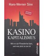 Kasino-Kapitalismus - Wie es zur Finanzkrise kam, und was jetzt zu tun ist - SINN, HANS-WERNER