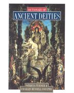 Dictionary of Ancient Deities - TURNER, PATRICIA - COULTER, CHARLES RUSSELL