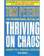 Thriving on Chaos - Handbook for a Management Revolution - PETERS, TOM