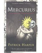 Mercurius or, The Marriage of Heaven and Earth - HARPUR, PATRICK