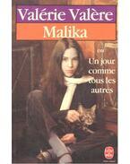 Malika ou un jour comme tous les autres - VALERE, VALÉRIE