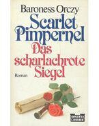 Scarlet Pimpernel - Das scharlachrote Siegel - ORCZY, BARONESSE