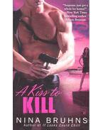 A Kiss to Kill - BRUHNS, NINA