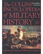 The Collins Encyclopedia of Military History - From 3500 B,C, to the Present - DUPUY, ERNEST R, - DUPUY, TREVOR N,