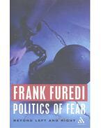 Politics of Fear - Beyond Left and Right - FÜREDI, FRANK