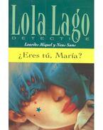 ¿Eres Tu, Maria? - Nivel 3 - MIQUEL, LOURDES - SANS, NEUS