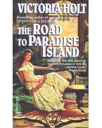 The Road to Paradise Island - Victoria Holt