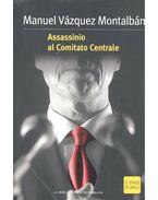 Assassinio al Comitato Centrale - Montalban,Manuel Vazquez