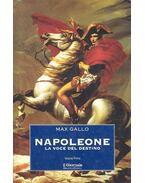 Napoleone vol. I. - La voce del destino - Max Gallo
