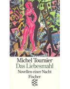 Das Liebesmahl (Novellen einer Nacht) - Tournier, Michel
