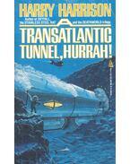 A Transatlantic Tunnel, Hurrah! - Harrison, Harry
