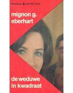 De weduwe in kwadraat - Eberhardt, Mignon G.