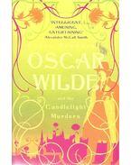 Oscar Wilde and the Candlelight Murders - Brandreth, Gyles