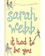 It Had to Be You - WEBB, SARAH