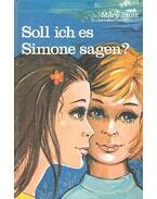 Soll ich es Simone sagen? - STOLZ, MARY