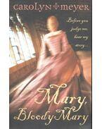 Mary, Bloody Mary - MEYER, CAROLYN