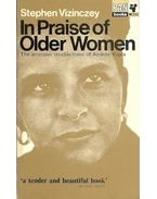 In Praise of Older Women - The amorous recollections of András Vajda - Vizinczey, Stephen